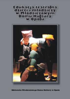 Edukacja teatralna dzieci i młodzieży